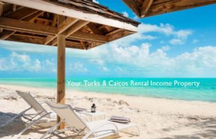 Purchasing a Turks and Caicos Rental Income Property
